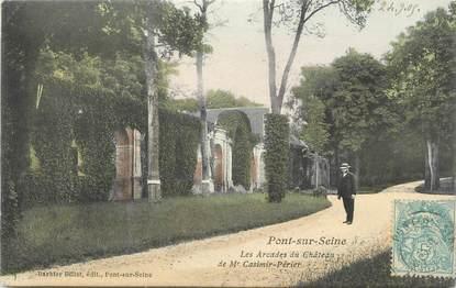 """CPA FRANCE 10 """" Pont sur Seine, Les arcades du château de Mr Casimir Périer""""."""