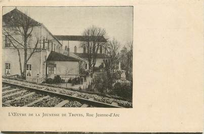"""CPA FRANCE 10 """" Troyes, L'oeuvre de la jeunesse rue Jeanne d'Arc""""."""