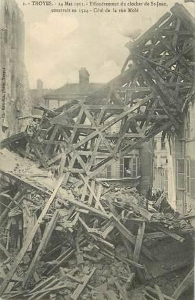 """CPA FRANCE 10 """" Troyes, Le clocher de l'église St Jean effondré en mai 1911""""."""