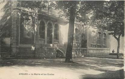 """CPA FRANCE 11 """" Arques, La Mairie et les écoles""""."""