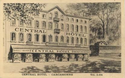 """CPA FRANCE 11 """" Carcassonne, Le Central Hôtel""""."""
