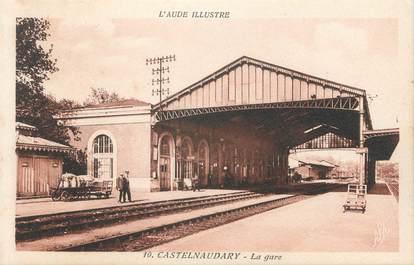 """CPA FRANCE 11 """" Castelnaudary, La gare""""."""