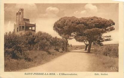 """CPA FRANCE 11 """"St Pierre la Mer, L'observatoire""""."""
