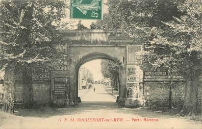 "CPA FRANCE 17 ""Rochefort sur Mer, Porte Martrou""."