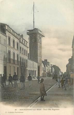 """CPA FRANCE 17 """"Rochefort sur Mer, La Tour des Signaux""""."""