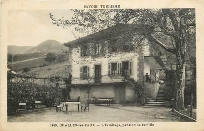 """CPA FRANCE 73  """"Challes les Eaux, L'Ermitage, pension de famille"""""""