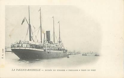 """CPA FRANCE 17 """"La Pallice - La Rochelle, Entrée du Steamer Orellana dans le port""""."""