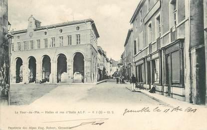 """CPA FRANCE 38 """" La Tour du Pin, Halle et rue d'Italie""""."""