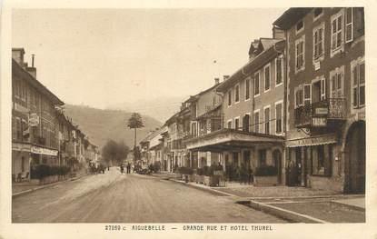 "CPA FRANCE 73 ""Aiguebelle, Grande rue et Hôtel Thurel""."