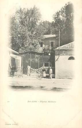 "CPA ALGERIE ""Bel Abbès, Hopital militaire"""