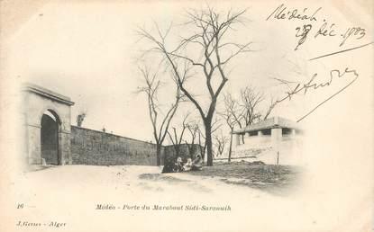 "CPA ALGERIE ""Médéah, porte du Marabout Sidi Saraouih"""