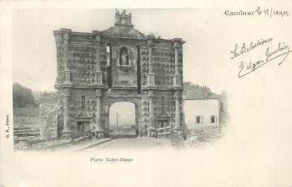 "CPA FRANCE 59 ""Cambrai, Porte Notre Dame"""