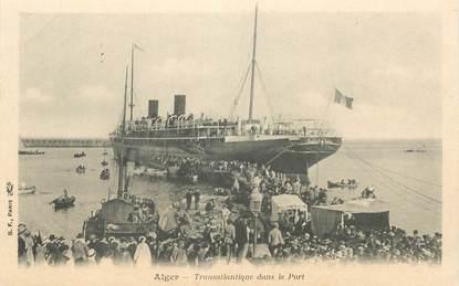 """CPA ALGERIE """"Alger, le transatlantique dans le port""""'"""