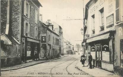 """CPA FRANCE 93 """" Rosny sous Bois, Rue Paul Cavaré"""""""