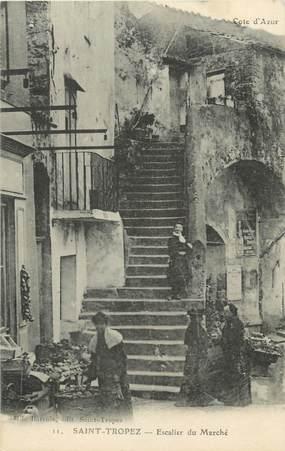 """CPA FRANCE 83 """" St Tropez, Escalier du Marché"""""""