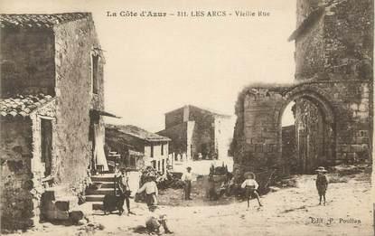 """CPA FRANCE 83 """"Les Arcs, Vieille rue"""""""