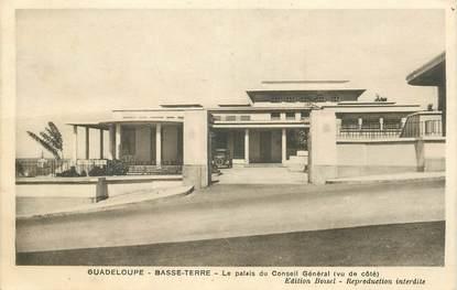 """CPA GUADELOUPE """"Basse Terre, Palais du Conseil général"""""""