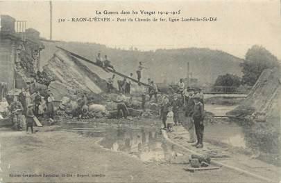 """CPA FRANCE 88 """"Raon l'Etape, Pont du chemin de fer """" / GUERRE DE 1914-1915"""