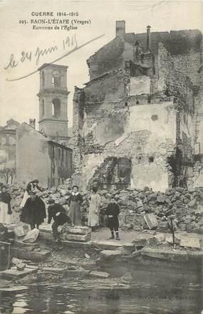 """CPA FRANCE 88 """"Raon l'Etape, Environs de l'église"""" / GUERRE DE 1914-1915"""