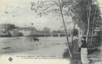 """CPA FRANCE 87 """" Aixe sur Vienne, Le pont et les restes du Château de Jeanne d'Albret"""""""