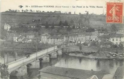 """CPA FRANCE 87 """" Aixe sur Vienne, Le pont et la ville basse"""""""