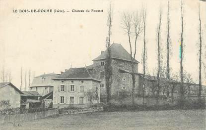 """CPA FRANCE 38 """" Le Bois de Roche, Le Château du Rousset"""""""