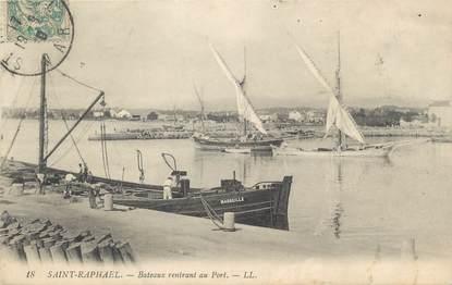 """CPA FRANCE 83 """" St Raphaël , Bâteaux rentrant au port"""""""