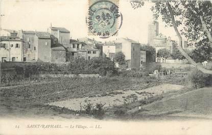 """CPA FRANCE 83 """" St Raphaël, Le village"""""""