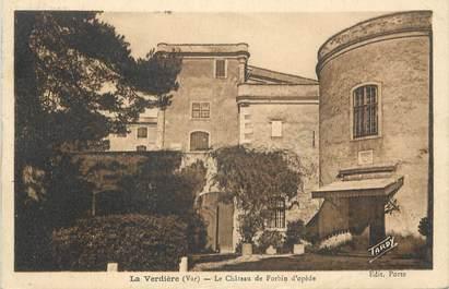 """CPA FRANCE 83 """"La Verdière, Le Château de Forbin d'Opède"""""""