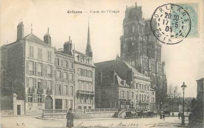 """CPA FRANCE 45 """" Orléans, Place de l'Etape"""""""