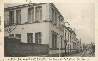 """CPA FRANCE 93 """" La Plaine St Denis, Les écoles"""""""