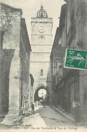 """CPA FRANCE 84 """"Apt, Rue des marchands et Tour de l'Horloge"""""""