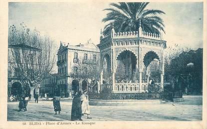 """CPA ALGERIE """" Blida, Place d'Armes , le kiosque"""""""