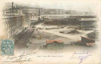"CPA ALGERIE ""Alger, Quai Bab Azoun et docks"" / GEISER"