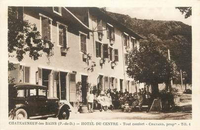"""CPA FRANCE 63 """" Chateauneuf les Bains, Hôtel du Centre"""""""