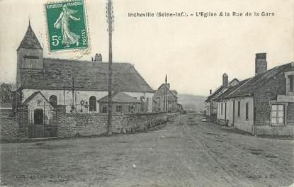 """CPA FRANCE 76 """"Incheville, L'église et la Rue de la Gare"""""""
