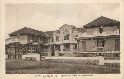 """CPA FRANCE 91 """" Arpajon, Maison de Santé Intercommunale"""""""