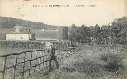 """CPA FRANCE 91 """" La Ville du Bois, La Croix St Jacques"""""""