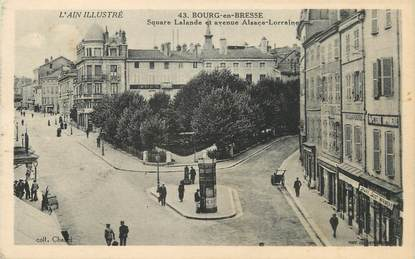 """/ CPA FRANCE 01 """"Bourg en Bresse, square Lalande et avenue Alsace Lorraine"""""""