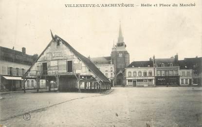 """CPA FRANCE 89 """" Villeneuve - l'Archevêque, Halle et Place"""""""