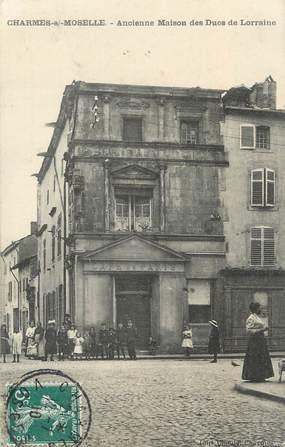 """CPA FRANCE 88 """" Charmes sur Moselle, Ancienne Maison des Ducs de Lorraine"""""""