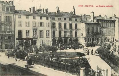 "/ CPA FRANCE 01 ""Bourg, le square Lalande"""