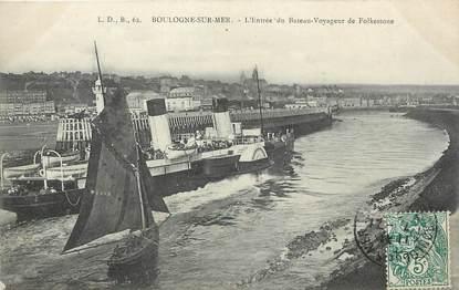 """/ CPA FRANCE 62 """"Boulogne sur Mer, l'entrée du bateau voyageur de Folkestone"""""""