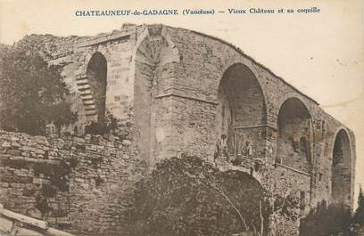 """CPA FRANCE 84 """" Chateauneuf de Gadagne, Vieux château et sa coquille"""""""