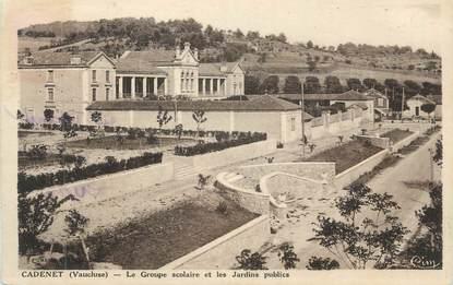"""CPA FRANCE 84 """" Cadenet, Le groupe scolaire et les jardins publics"""""""