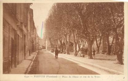 """CPA FRANCE 84 """"Pertuis, Place de Diane et Rue de la Tour'"""""""