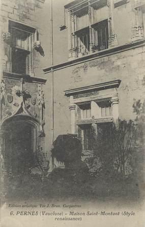 """CPA FRANCE 84 """" Pernes, Maison St Montant'"""