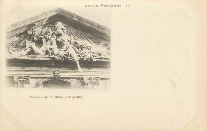 """CPA FRANCE 13 """" Aix en Provence, Fronton de la Halle aux grains"""""""