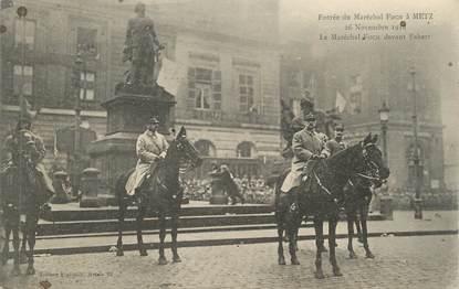 """CPA FRANCE 57 """" Metz, Entrée du Maréchal Foch le 26 novembre 1918"""""""