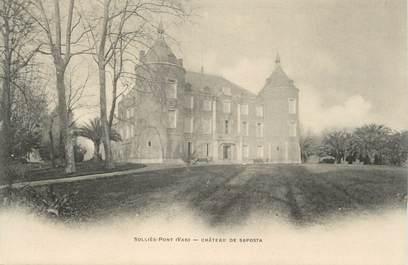 """CPA FRANCE 83 """" Solliès Pont, Château de Saposta"""""""